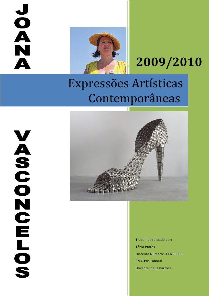 2009/2010Expressões Artísticas   Contemporâneas            Trabalho realizado por:            Tânia Prates            Disc...