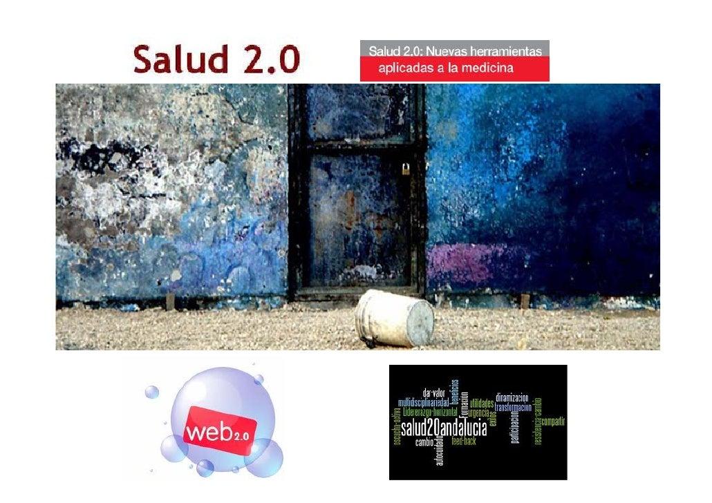1. Entrando en salud 2.0            2. Compartiendo con amigos/as del 2.0                 3. ¿Actitud o herramientas?4. La...