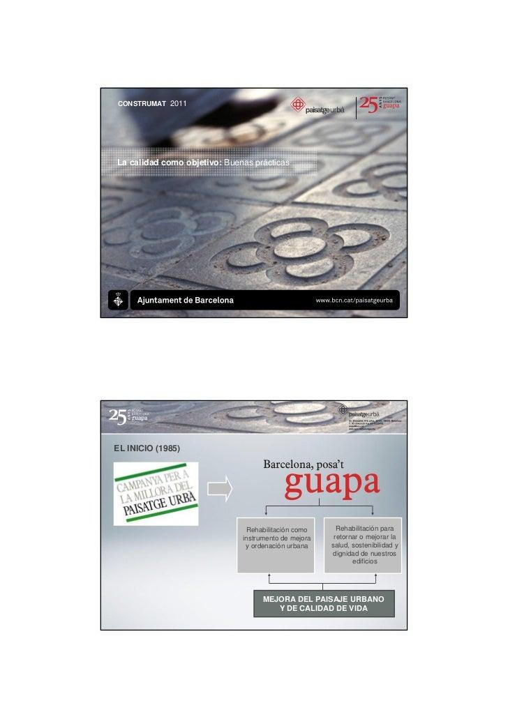 CONSTRUMAT 2011La calidad como objetivo: Buenas prácticasEL INICIO (1985)                               Rehabilitación com...