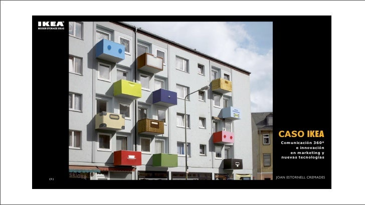 CASO IKEA  Comunicación 360º       e innovación     en marketing y  nuevas tecnologíasJOAN ESTORNELL CREMADES