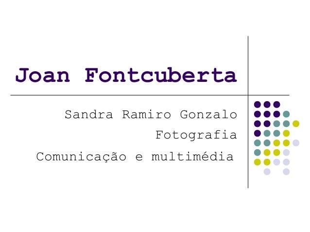 Joan Fontcuberta Sandra Ramiro Gonzalo Fotografia Comunicação e multimédia