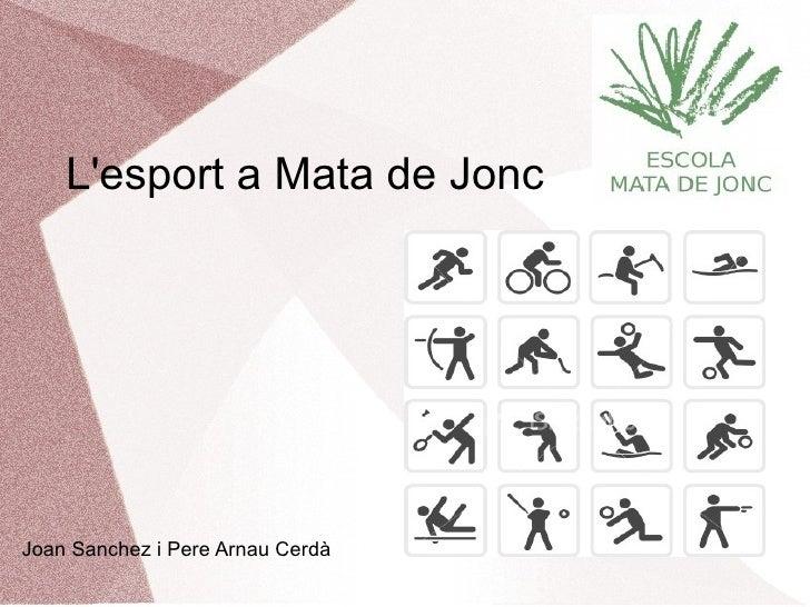 Lesport a Mata de JoncJoan Sanchez i Pere Arnau Cerdà