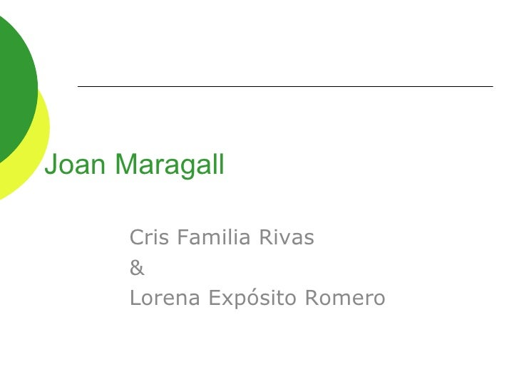 Joan Maragall      Cris Familia Rivas      &      Lorena Expósito Romero
