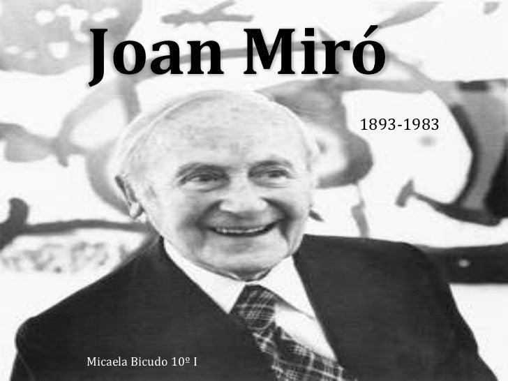 Joan Miró                       1893-1983Micaela Bicudo 10º I