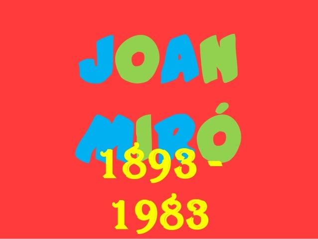 JOANMIRÓ1893 -1983