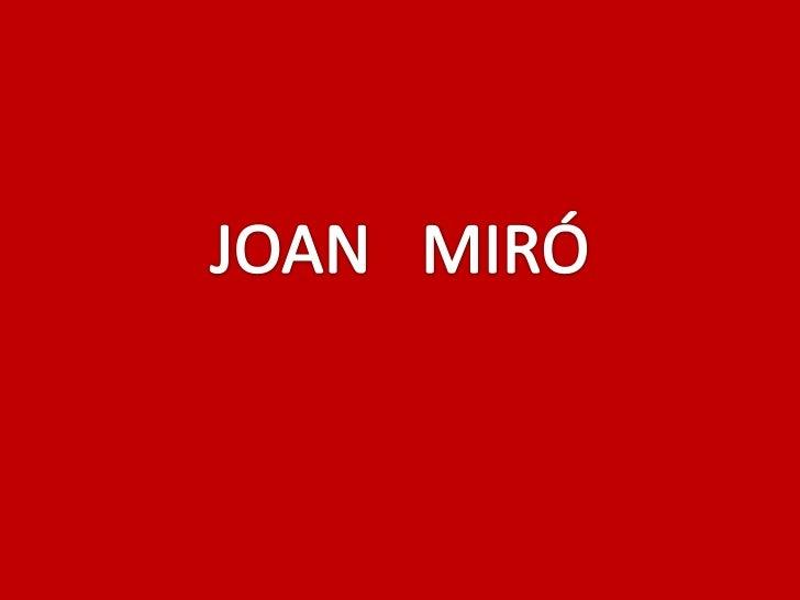 Joan Mirónació en Barcelona en 1893y murió en Palma de Mallorca 1983