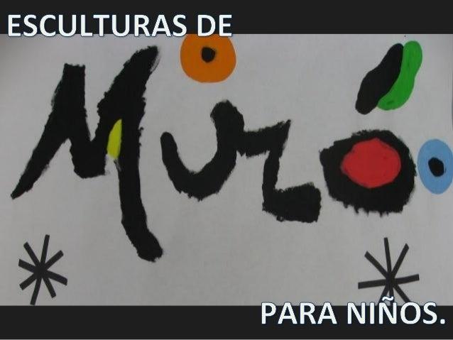 ALGUNAS ESCULTURAS DE JOAN MIRÓ