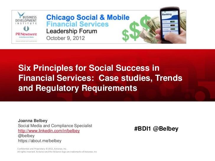 Six Principles for Social Success inFinancial Services: Case studies, Trendsand Regulatory RequirementsJoanna BelbeySocial...