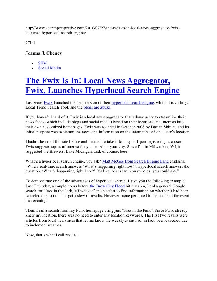 http://www.searchperspective.com/2010/07/27/the-fwix-is-in-local-news-aggregator-fwix-launches-hyperlocal-search-engine/27...