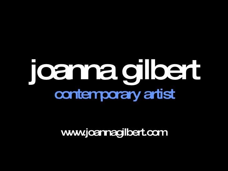 joanna gilbert contemporary artist www.joannagilbert.com