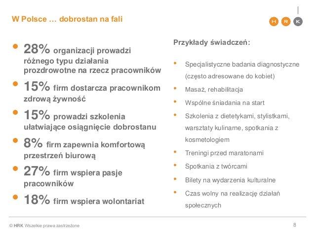 © HRK Wszelkie prawa zastrzeżone W Polsce … dobrostan na fali 8 • 28% organizacji prowadzi różnego typu działania prozdrow...