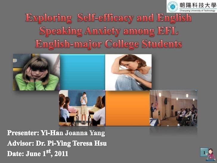 Exploring  Self-efficacy and English Speaking Anxiety among EFL English-major College Students<br />Presenter: Yi-Han Joan...