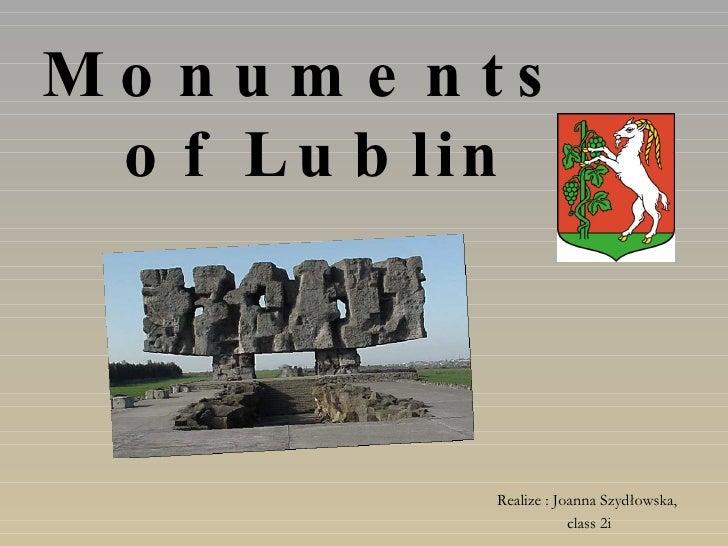 Monuments  of Lublin Realize : Joanna Szydłowska,  class 2i