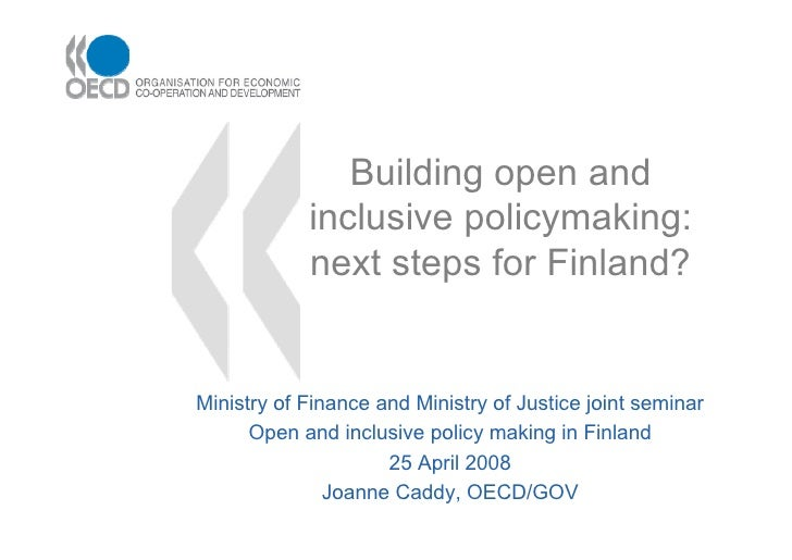 Building open and            inclusive policymaking:            next steps for Finland?Ministry of Finance and Ministry of...