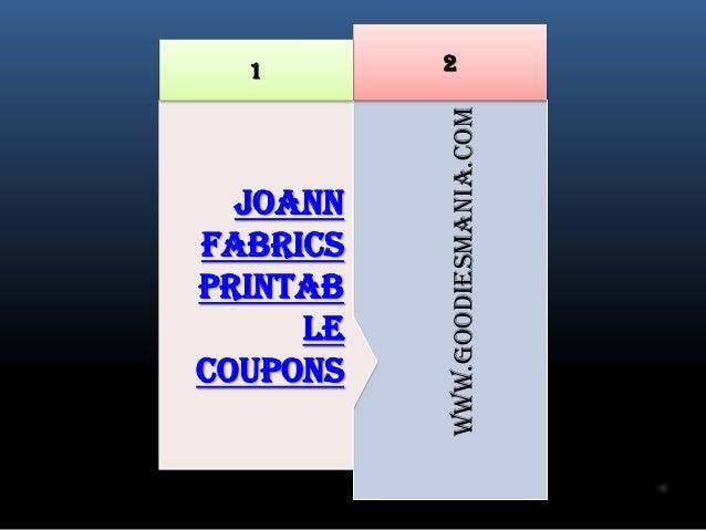 1       2          www.goodiesmania.com  JoannFabricsprintab     lecoupons