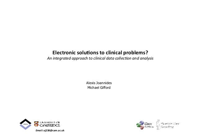 Electronic  solu-ons  to  clinical  problems?   An  integrated  approach  to  clinical  data  collec...