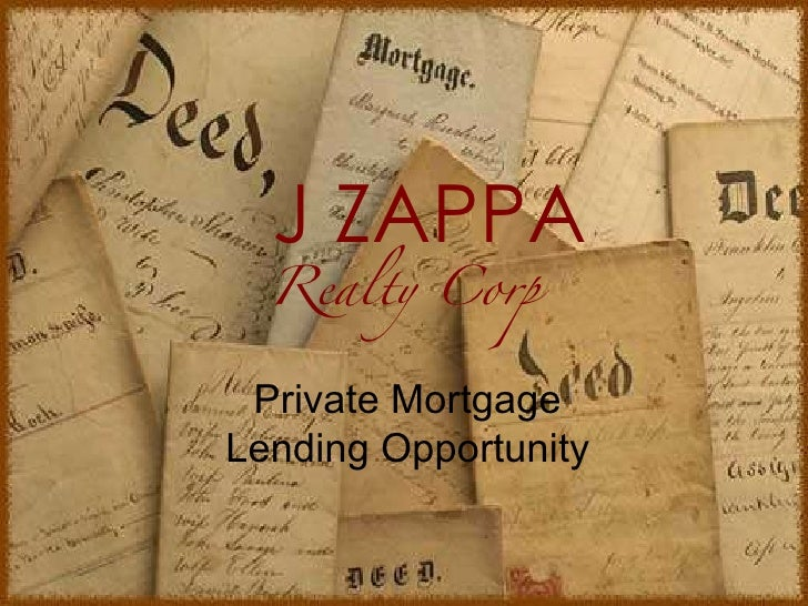 J ZAPPA Realty Corp Private Mortgage Lending Opportunity