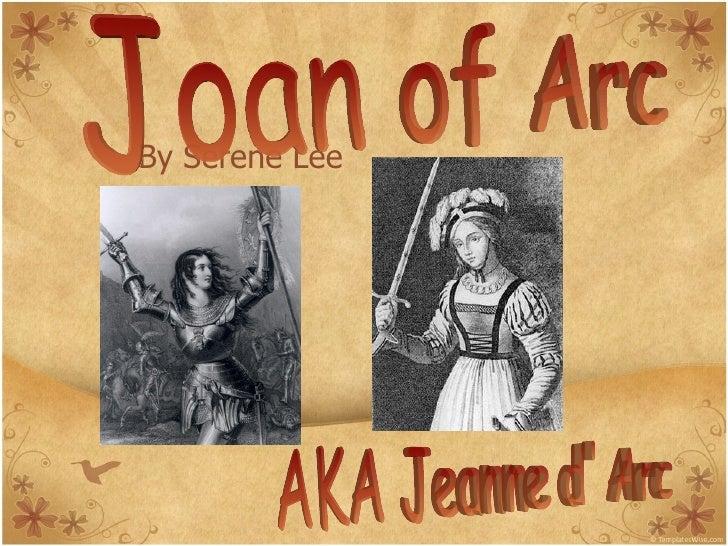 By Serene Lee Joan of Arc  AKA Jeanne d' Arc