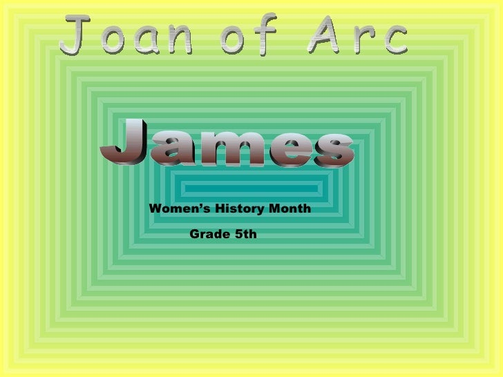 Joan of Arc James Women's History Month Grade 5th
