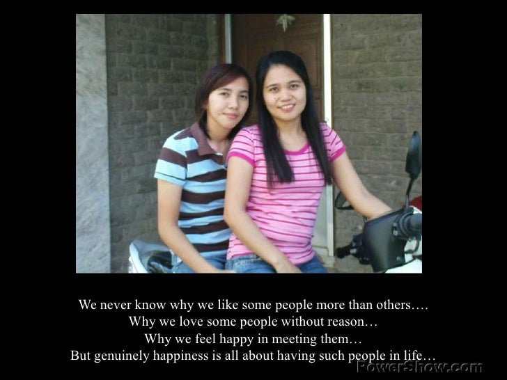 We never know why we like some people more than others….<br />myh<br />johlen<br />