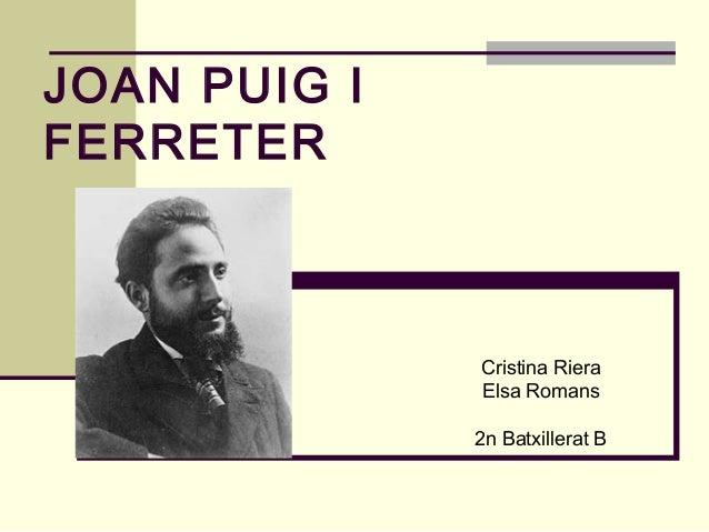 JOAN PUIG I FERRETER Cristina Riera Elsa Romans 2n Batxillerat B