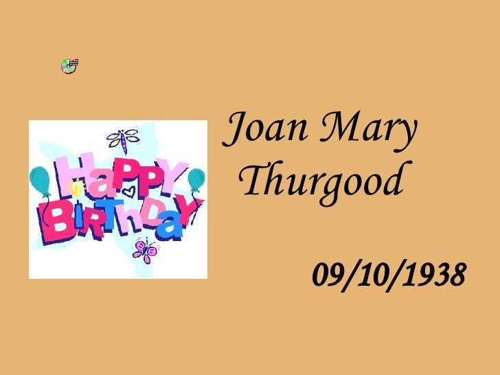 Joan Mary Thurgood   09/10/1938
