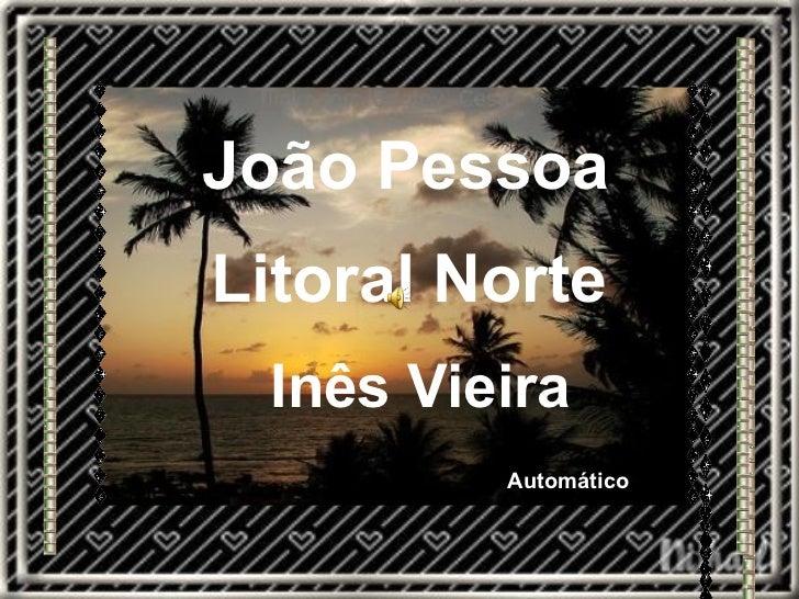 João Pessoa Litoral Norte Inês Vieira Automático