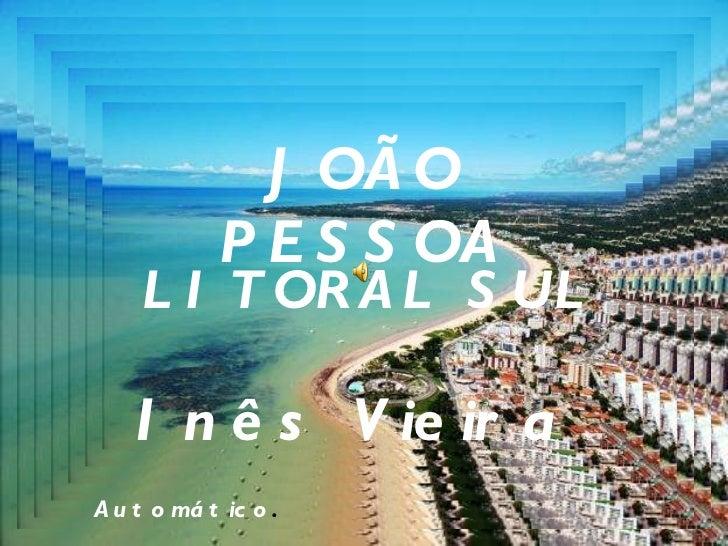 JOÃO PESSOA LITORAL SUL Inês Vieira Automático .