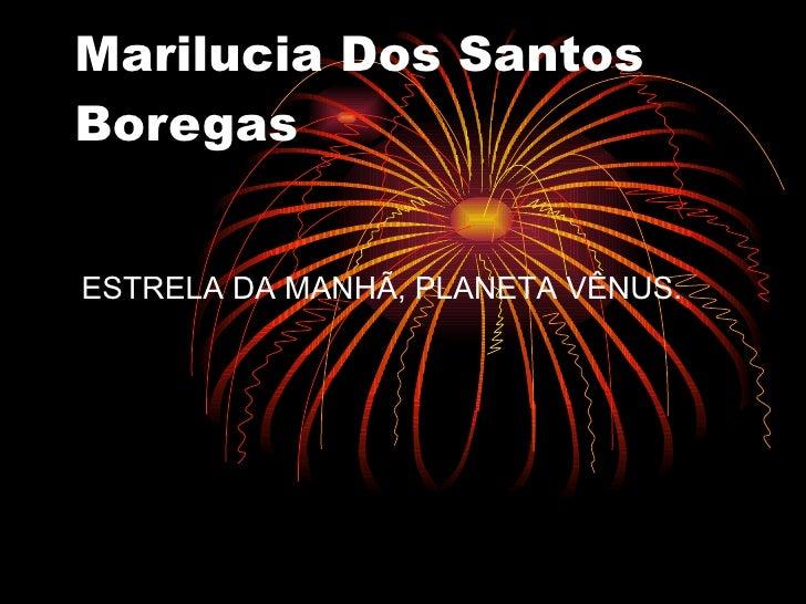 Marilucia Dos Santos Boregas ESTRELA DA MANHÃ, PLANETA VÊNUS.