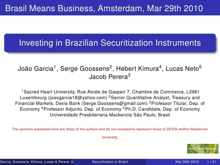 Brasil Means Business, Amsterdam, Mar 29th 2010              Investing in Brazilian Securitization Instruments            ...