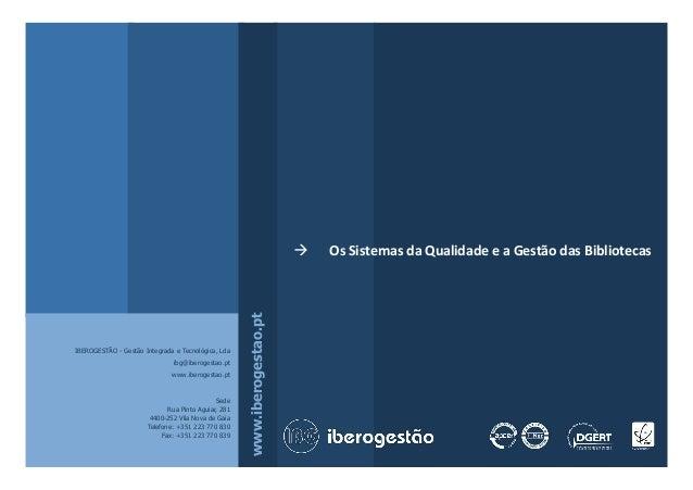 www.iberogestao.pt IBEROGESTÃO - Gestão Integrada e Tecnológica, Lda ibg@iberogestao.pt www.iberogestao.pt Sede Rua Pinto ...