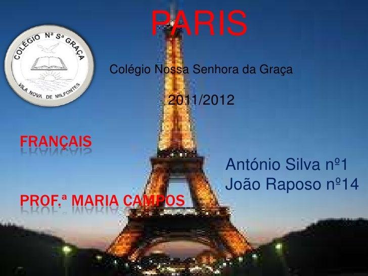 PARIS           Colégio Nossa Senhora da Graça                    2011/2012FRANÇAIS                             António Si...