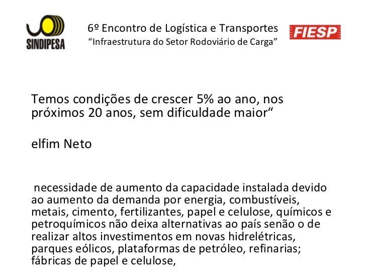 """6º Encontro de Logística e Transportes """"Infraestrutura do Setor Rodoviário de Carga"""" CANTEIRO DE OBRAS  DA UHE DE JIRAU &q..."""