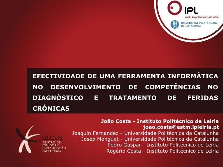 EFECTIVIDADE DE UMA FERRAMENTA INFORMÁTICA NO DESENVOLVIMENTO DE COMPETÊNCIAS NO DIAGNÓSTICO E TRATAMENTO DE FERIDAS CRÓNI...