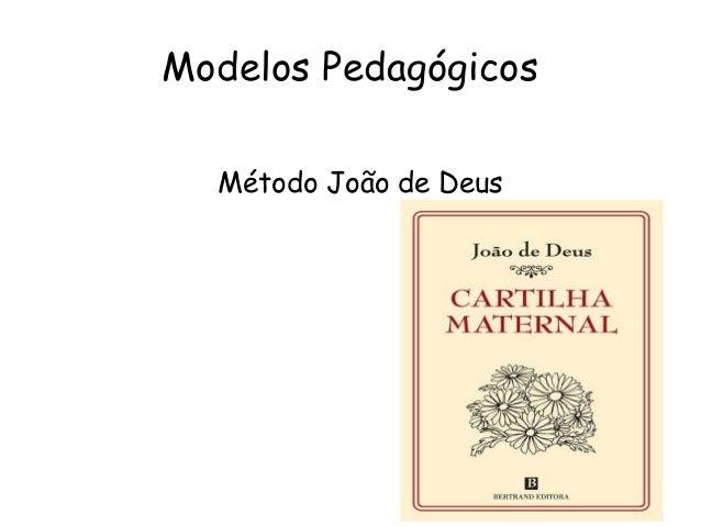 Modelos Pedagógicos Método João de Deus