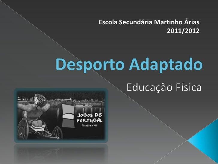 Escola Secundária Martinho Árias                     2011/2012