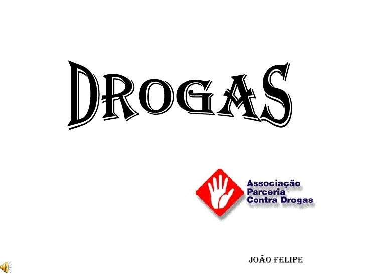DROGAS João Felipe