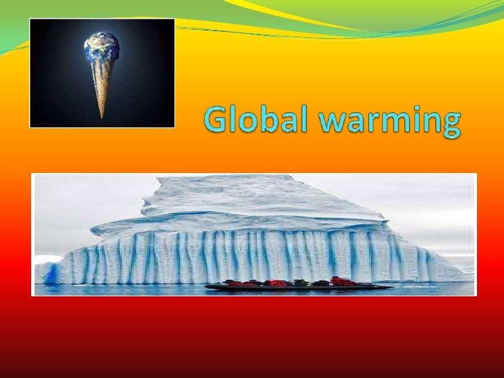 Global warming <br />