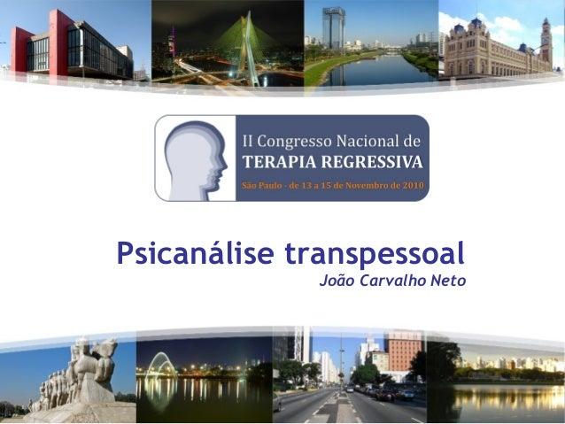 Psicanálise transpessoal João Carvalho Neto