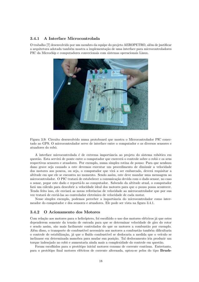 3.4.1 A Interface Microcontrolada O trabalho [7] desenvolvido por um membro da equipe do projeto AEROPETRO, al´em de justi...