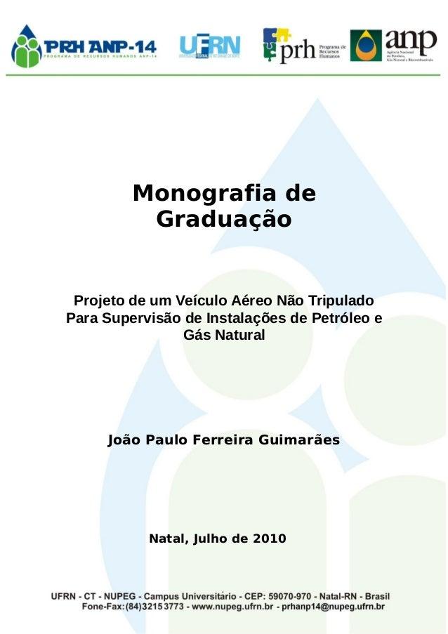 Monografia de Graduação Projeto de um Veículo Aéreo Não Tripulado Para Supervisão de Instalações de Petróleo e Gás Natural...