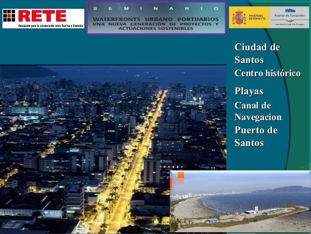 Centro histórico  Playas Canal de navegacion Puerto de Santos  20