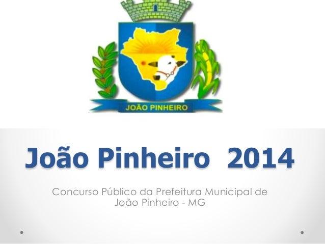 João Pinheiro 2014  Concurso Público da Prefeitura Municipal de  João Pinheiro - MG