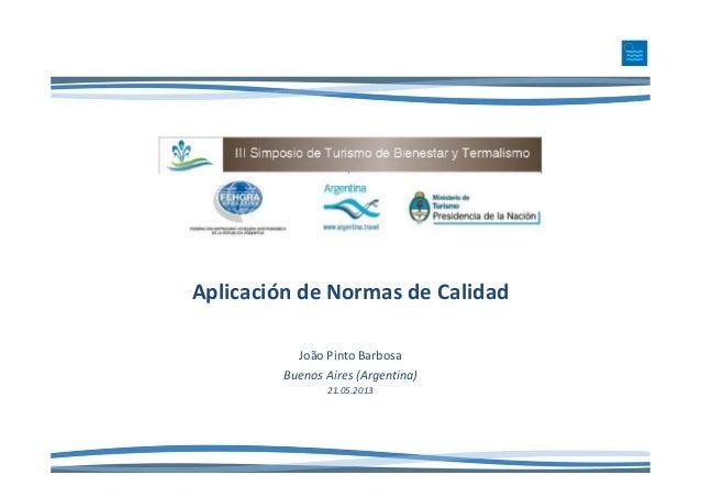 Aplicación deNormas deCalidadJoãoPintoBarbosaBuenosAires(Argentina)21.05.2013