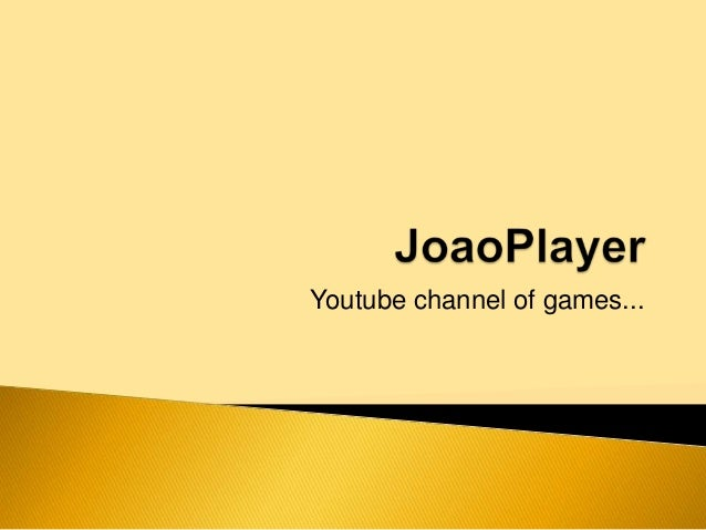 Youtube channel of games...