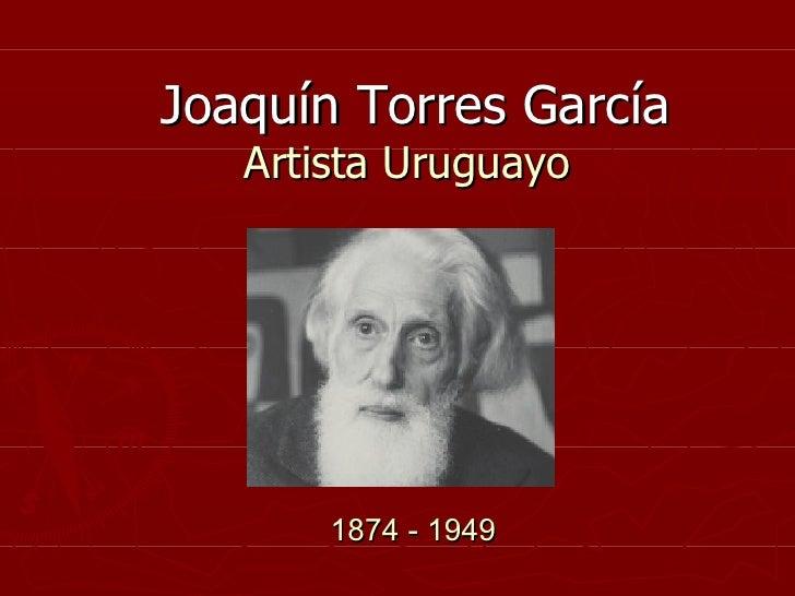 Joaquín Torres García   Artista Uruguayo   1874 - 1949