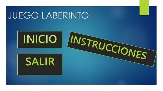 JUEGO LABERINTO INICIO SALIR