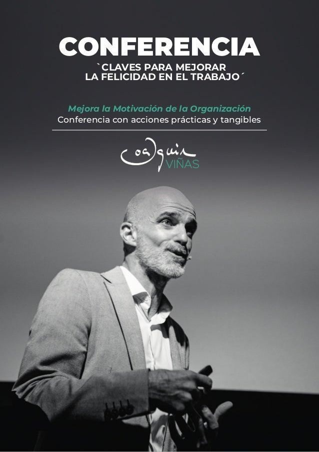 CONFERENCIA `CLAVES PARA MEJORAR LA FELICIDAD EN EL TRABAJO´ Mejora la Motivación de la Organización Conferencia con accio...