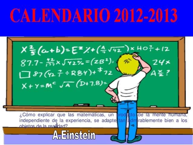 ¿Cómo explicar que las matemáticas, un producto de la mente humana,independiente de la experiencia, se adapte tan admirabl...
