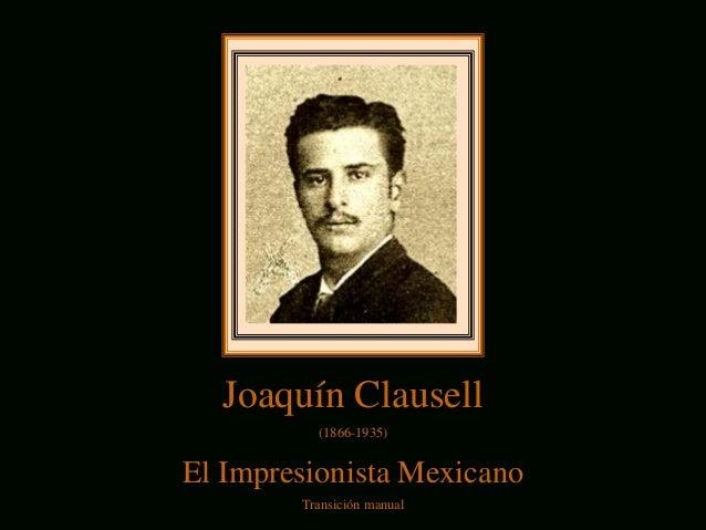 Joaquín Clausell (1866-1935)  El Impresionista Mexicano Transición manual